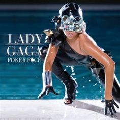 """""""Poker Face"""" defined Lady Gaga's style of cool — both an art freak and a mainstream prom fave, singing about crushing out on another woman while she's in bed with a man."""