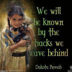 Dakota Proverb