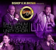 Earl Bynum  The Mount Unity Choir - Bishop K.W. Brown Presents Earl Bynum  The Mounty