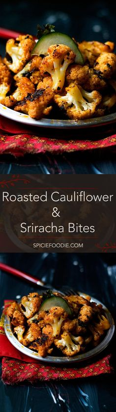 Roasted Cauliflower and Sriracha Bites | #spicy #vegetables #sriracha #vegetarian