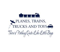 "Boy Wall Decals - Planes Trains Trucks and Toys Nothing Quite Like Little Boys Vinyl Wall Decal Quote for Boy Baby Nursery 20""H x 36""W FS162. $45.00, via Etsy."