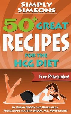 Simply Simeons: Great Recipes for the HCG Diet by Robyn Brook, hcgmealplan Hcg Diet Recipes, Hcg Meals, Hcg Meal Plan, Diet Books, Candida Diet, Dash Diet, Healthy Meals For Two, Diet Pills, Calorie Diet