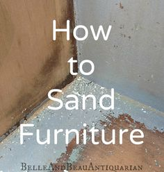 How to Sand Furniture