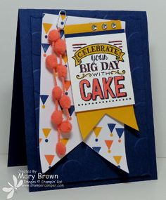 by Mary: Big Day (SAB), Birthday Bash dsp, Banner framelits, Pom Pom Trim, & more. All supplies from Stampin' Up! Homemade Greeting Cards, Bday Cards, Embossed Cards, Card Making Inspiration, Handmade Birthday Cards, Birthday Bash, Cool Cards, Stampin Up Cards, Big Day