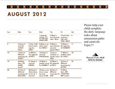 "August summer homework calendar. Download your own August calendar from this site from ""The Next Chapter in my Speech World"" by Nanette Cote, SLP. August summer homework calendar. Download your own August calendar from this site."