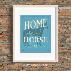 Home Is Where My Horse Is quote, horse wall art, blue, instant download by DebraBondDesigns on Etsy https://www.etsy.com/au/listing/400759531/home-is-where-my-horse-is-quote-horse