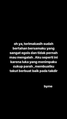 Quotes Rindu, Quotes Lucu, Cinta Quotes, Quotes Galau, Story Quotes, Text Quotes, Sarcastic Quotes, Mood Quotes, Daily Quotes