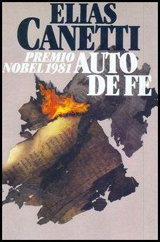 """""""Auto de fe"""", de Elías Canetti es una obra que nadie debería dejar de leer."""