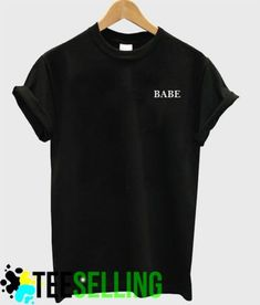 BABE Black T-shirt Adult Unisex For men and women Price: 15.50 #hoodie Cute Graphic Tees, Graphic Shirts, Men And Women, Workout Shirts, Babe, Unisex, Mens Tops, Hoodie, Parka