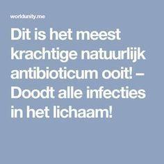 Dit is het meest krachtige natuurlijk antibioticum ooit! – Doodt alle infecties in het lichaam!