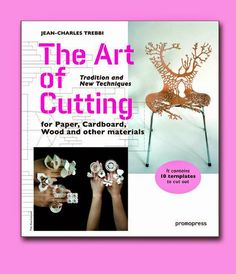 The Art of Cutting, by Jean-Charles Trebbi. Book review. Paper-cutting plus, from around the world. Meet the makers. http://thepapercraftpost.blogspot.co.uk/2015/01/the-art-of-cutting-by-jean-charles.html