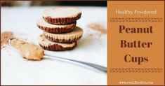 Healthy Powdered Peanut Butter and Chocolate Cups
