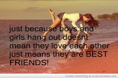 Boys And Girls can be best friends and not love each other like that