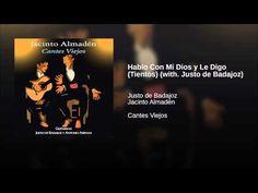 Hablo Con Mi Dios y Le Digo (Tientos)ay ay ay ay ay  (with. Justo de Badajoz)