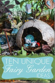 Ten unique and whimsical fairy garden ideas