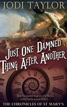 Just One Damned Thing After Another (The Chronicles of St Mary Book 1) by Jodi Taylor http://www.amazon.com/dp/B00EUIEKA4/ref=cm_sw_r_pi_dp_lOkYvb1MGZV1E