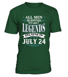 Legends are born on July 24  #gift #idea #shirt #image #funny #new #top #best #videogame #tvshow #like