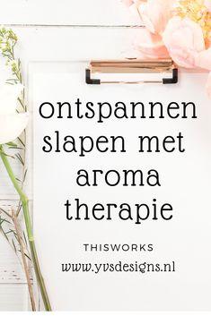 Hoe kan je weer lekker slapen met aromatherapie. Lees snel verder...... #slapen #tips #ontspannen #aromatherapie #aromatherapy #nederlands #thisworks #stress #verminderen #mindfulness #meditatie #oefeneningen #slaapritueel #slaap #ritueel