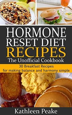 Hormone Reset Diet Recipes - The Unofficial Cookbook: 30 Breakfast Recipes for Making Balance and Harmony Simple (Hormone Diet series Book by Kathleen Peake Hormone Diet, Adrenal Diet, Hormone Imbalance, Heart Healthy Recipes, Diet Recipes, Healthy Cooking, Healthy Eating, Fast Metabolism Diet, Health Diet