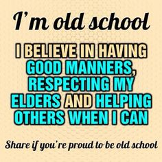 I'm old school