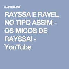 RAYSSA E RAVEL NO TIPO ASSIM - OS MICOS DE RAYSSA! - YouTube
