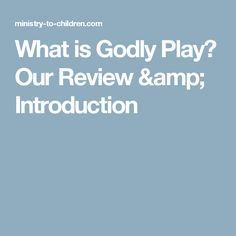 What is Godly Play? Our Review & Introduction