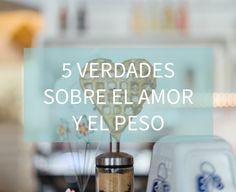 Blog http://anamayo.es/5-verdades-sobre-el-amor-y-el-peso/