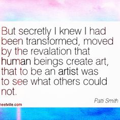 patti smith quote. so lovely!