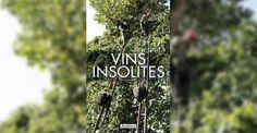 Vins Insolites, un livre de Pierrick Bourgault