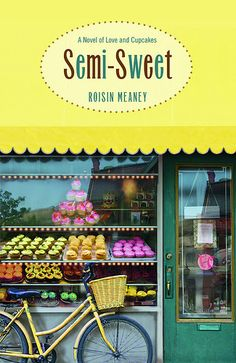 14: Semi-Sweet: a Book of Love and Cupcakes... you had me at Cupcakes