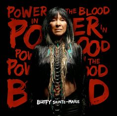 Buffy Sainte-Marie: Buffy Sainte-Marie Returns with 'Power in the Bloo...