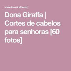 Dona Giraffa      Cortes de cabelos para senhoras [60 fotos]