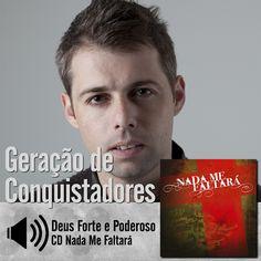 """Escute a música """"Deus Forte e Poderoso"""" do CD Nada Me Faltará do Ministério Geração de Conquitadores - Roberto Costa:  http://itbmusic.com.br/site/wp-content/uploads/2013/06/05-Deus-Forte-e-Poderoso.mp3?utm_campaign=musicas-itb&utm_medium=post-02jan&utm_source=pinterest&utm_content=geracao-de-conquistadores-deus-forte-e-poderoso-player-trecho"""