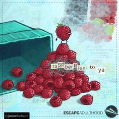 Raspberries to Ya by Jason Kotecki of Food Humor, Raspberries, Comic Art, Foods, Cartoon, Quotes, Projects, Painting, Food Food