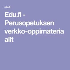 Edu.fi - Perusopetuksen verkko-oppimateriaalit