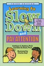 Learning to Slow Down and Pay Attention: A Book for Kids about ADHD, Third Edition