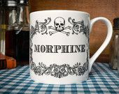 The New Apothecary Morphine Cup. Coffee mug, tea cup, coffee cup with skull illustration.. £13.50, via Etsy.