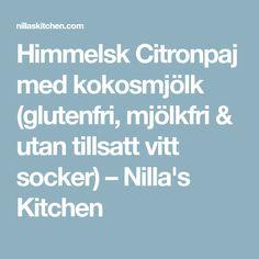 Himmelsk Citronpaj med kokosmjölk (glutenfri, mjölkfri & utan tillsatt vitt socker) – Nilla's Kitchen