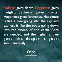 Sadness gives depth, osho quote
