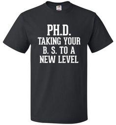 PHD Taking your B.S To A New Level Shirt Graduation T-Shirt - oTZI Shirts - 1