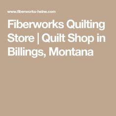 Fiberworks Quilting Store | Quilt Shop in Billings, Montana