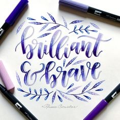 Brilliant & brave💜 for with and 💜 Watercolor Calligraphy Quotes, Calligraphy Quotes Doodles, Brush Lettering Quotes, Hand Lettering Alphabet, How To Write Calligraphy, Doodle Lettering, Calligraphy Letters, Typography Love, Fancy Fonts