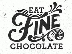 Designspiration — Dribbble - Eat Fine Chocolate (GIF) by Kyle Wayne Benson