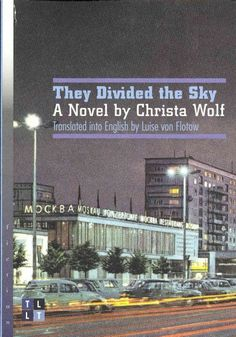 They divided the sky : a novel / by Christa Wolf ; translated into English by Luise von Flotow.