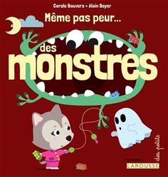 Même pas peur... des monstres - CAROLE BAUVERS - ALAIN BOYER