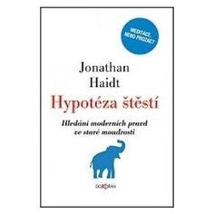 Hypotéza štěstí - Jonathan Haidt — Heureka.cz