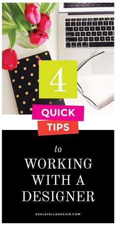 4 quick and helpful tips for working with a designer