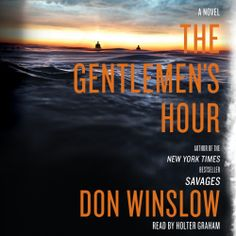 The Gentlemen's Hour, a #Crime #Mystery by Don Winslow, is part of a BIG #SALE thru 6/17.  Click the cover to sample the audio... http://amblingbooks.com/books/view/the_gentlemens_hour
