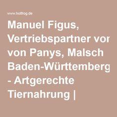 Manuel Figus, Vertriebspartner von Panys, Malsch Baden-Württemberg - Artgerechte Tiernahrung   Hotfrog Deutschland