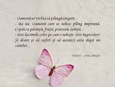 IRINA BINDER - Insomnii: Citate din cartea Fluturi Sad Stories, True Words, Birthday Quotes, Spiritual Quotes, Beautiful Words, Motto, Book Quotes, Binder, Cool Words